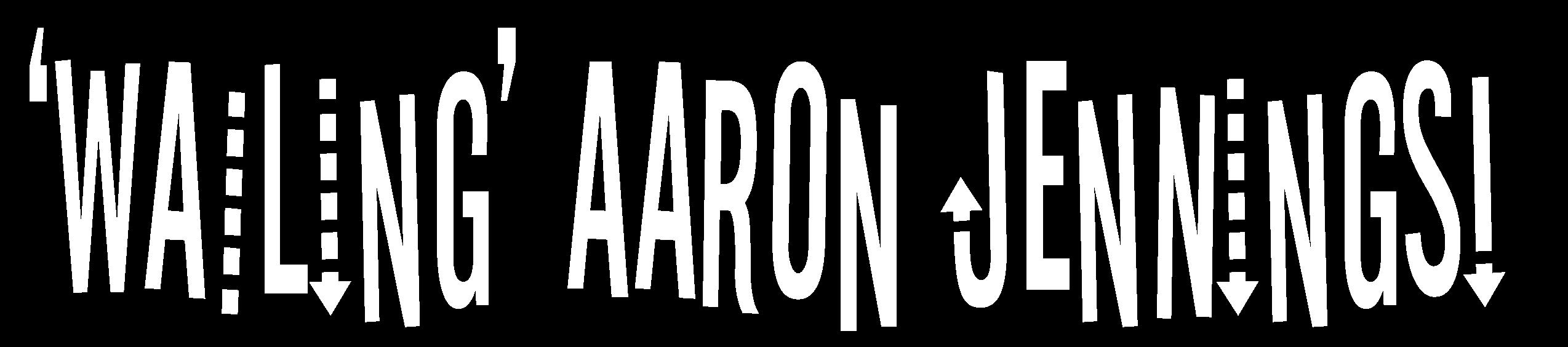 Wailing Aaron Jennings